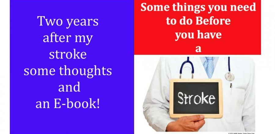 Two years after my Stroke some thoughts and an E-book!